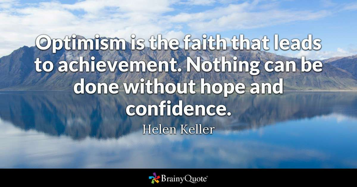 Optimism, Hope, Confidence – All Are Required For Achievement